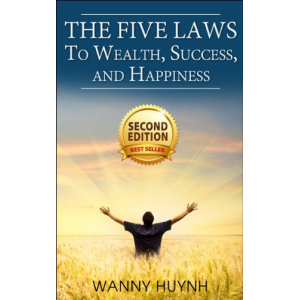 The Five Laws To Wealth, Success, and Happiness