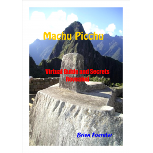 Machu Picchu: Virtual Guide And Secrets Revealed