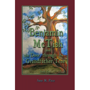 Benjamin McTish and the Door through the Grandfather Tree (The Benjamin McTish Series) (Volume 1)