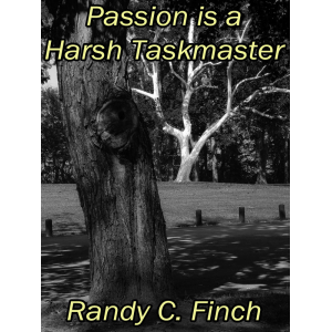 Passion is a Harsh Taskmaster