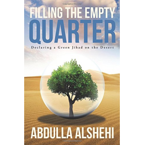 Filling the Empty Quarter: Declaring a Green Jihad On the Desert
