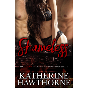 Shameless (Sinful Surrender Quartet, Book 4)