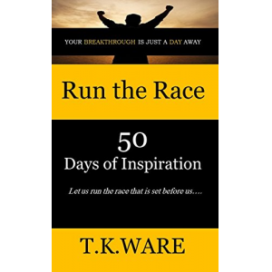 Run the Race: 50 Days of Inspiration (Mind Renewal Series Book 2)