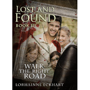 Lost and Found: An extremely sexy romantic suspense ~ Danger ~ Deception ~ Devotion (Walk the Right Road Series, Book 2)