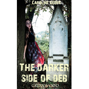 Greenwood: A Vampire Series (The Darker Side of Deb Book 1)