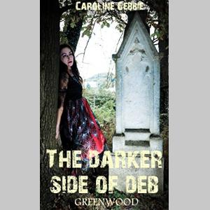 Greenwood: A Vampire Series (The Darker Side of Deb Book 1)