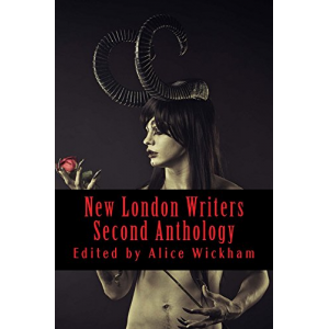 New London Writers Second Anthology: Writing From Around The World (New London Writers Anthology Book 2)