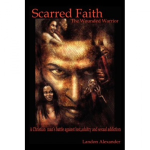Scarred Faith - The Wounded Warrior