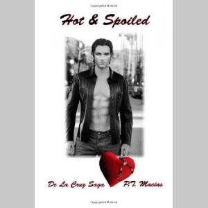 Hot & Spoiled: De La Cruz Saga (Volume 5)