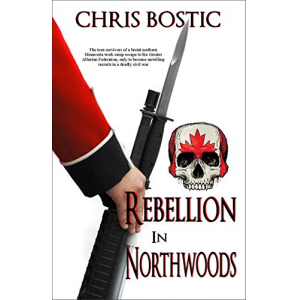 Rebellion in Northwoods (The Northwoods Trilogy Book 2)