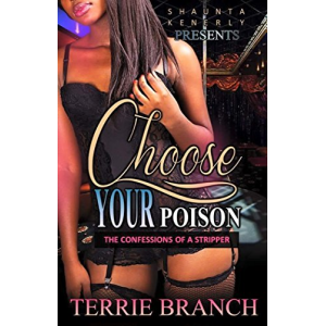 Choose Your Poison: The Confessions Of A Stripper