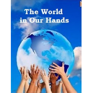 The World in Our Hands