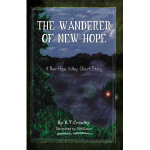 The Wanderer of New Hope A New Hope Valley Ghost Story