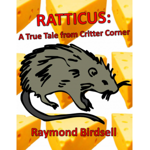 Ratticus: A True Tale from Critter Corner