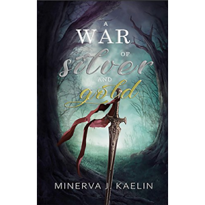 A War of Silver and Gold: Book One