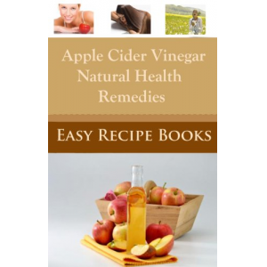 Apple Cider Vinegar As Natural Home Remedies: Weight Loss, Healthy Skin, Detoxing, Allergies and Over All Better Health ( ACV is Allowed on Paleo Diet)