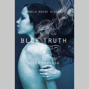 Blue Truth: Bleed Through