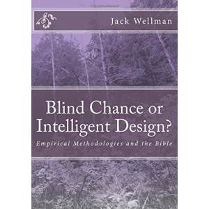 Blind Chance or Intelligent Design?: Empirical Methodologies and the Bible