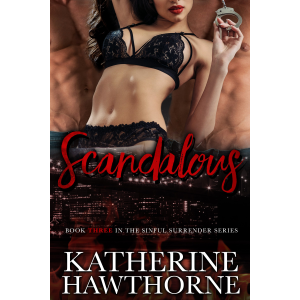 Scandalous (Sinful Surrender Quartet, Book 3)