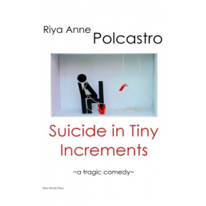 Suicide in Tiny Increments: A Tragic Comedy