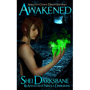 Awakened (Auralight Codex: Dakota Shepherd Book 1)
