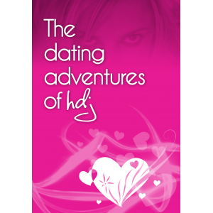 The Dating Adventures of HDJ