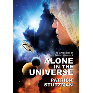 Alone in the Universe (The Chronicles of Anna Foster Book 4)