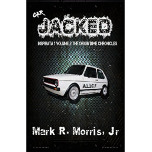 Jacked Up: The Origin Dime Chronicles Inspirate One Volume Two