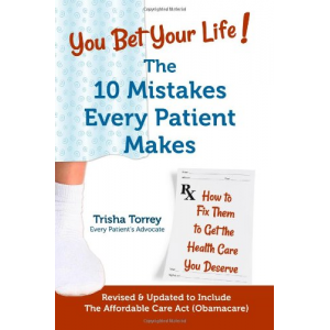 You Bet Your Life! The 10 Mistakes Every Patient Makes