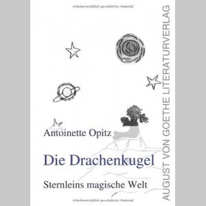 Die Drachenkugel - Sternleins magische Welt (German Edition)