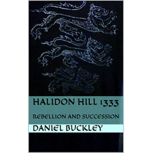 HALIDON hill 1333: REBELLION AND SUCCESSION