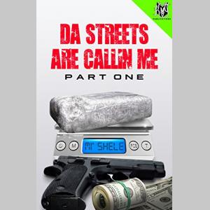Da Streets are Callin' Me: Part One