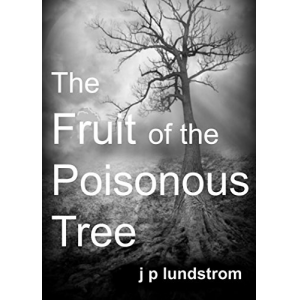 The Fruit of the Poisonous Tree (Poison Fruit Book 1)
