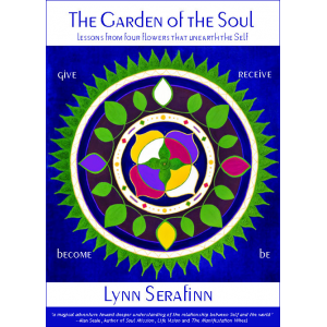 The Garden of the Soul: lessons from four flowers that unearth the Self