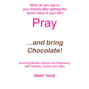 Pray...and Bring Chocolate!