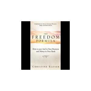 The Freedom Formula: How to Put Soul in Your Business and Money in Your Bank