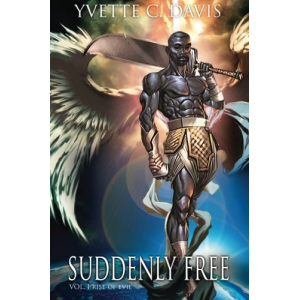 Suddenly Free: Rise of Evil (Volume 1)