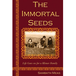 The Immortal Seeds: Life Goes on for a Khmer Family