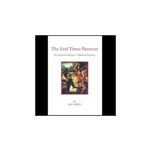 The End Times Passover [Etymological Challenges to Millenarian Doctrines]