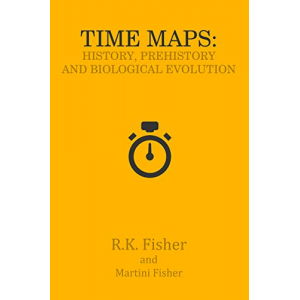 History, Prehistory and Biological Evolution (Time Maps Book 1)