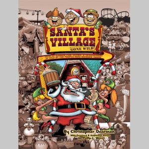 Santa's Village Gone Wild!
