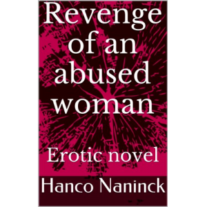 Revenge of an abused woman: Erotic novel