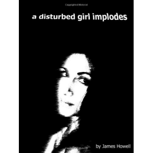 A Disturbed Girl Implodes