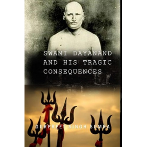 Swami Dayanand and His Tragic Consequences
