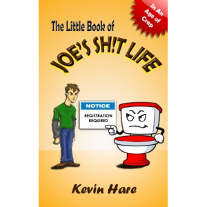 The Little Book of Joe's Sh!t Life (The Little Book Series) (Volume 1)