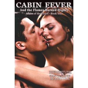 Cabin Fever: And the Flames Burned Higher