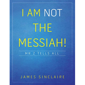 I Am Not the Messiah!: Mr Z Tells All