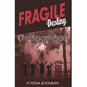 Fragile Destiny; Watching over Grace (Fragile Destiny Sisters)