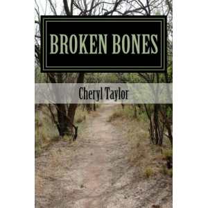 Broken Bones By Mrs Cheryl Taylor