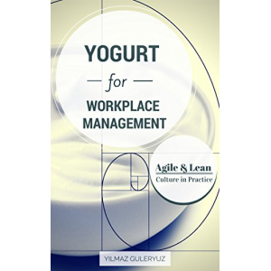 YOGURT for Workplace Management: Agile & Lean Culture in Practice